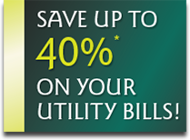Save up to 40% on your utility bills